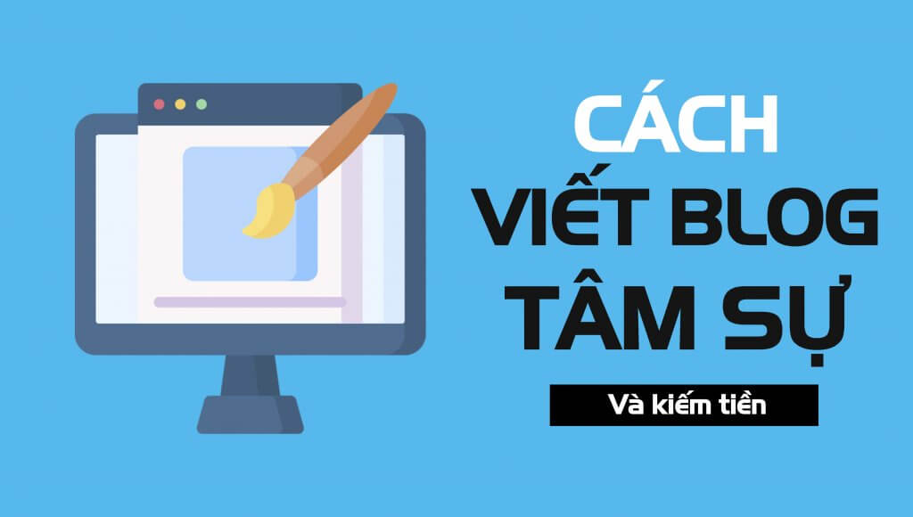 cach-viet-blog-tam-su-kiem-tien