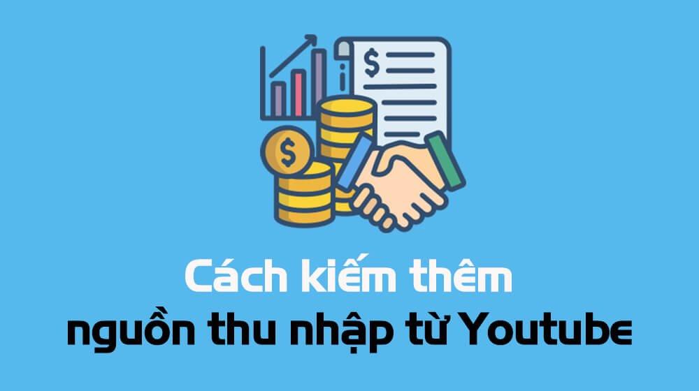 kiem-them-nguon-thu-youtube