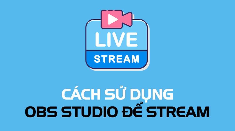 sử dụng obs studio để stream trên youtube
